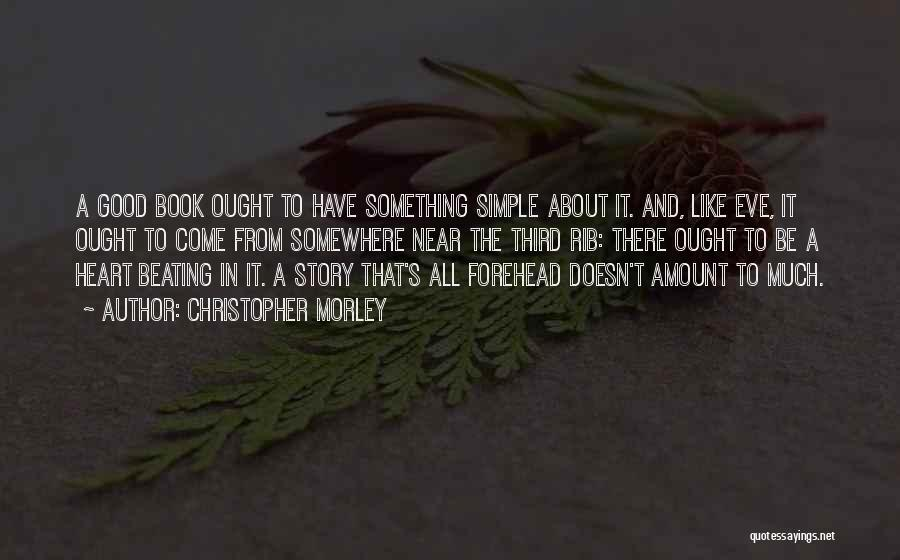 Good Story Book Quotes By Christopher Morley