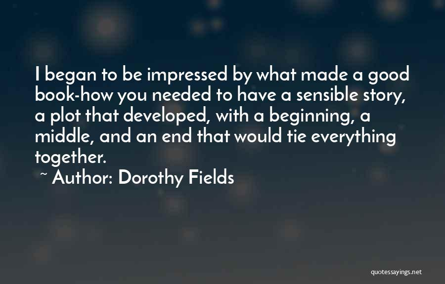 Good Story Book Quotes By Dorothy Fields