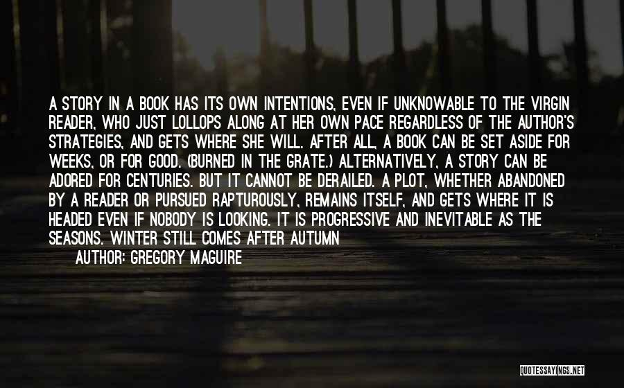 Good Story Book Quotes By Gregory Maguire