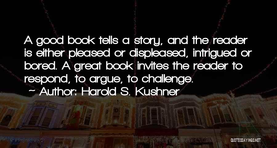 Good Story Book Quotes By Harold S. Kushner