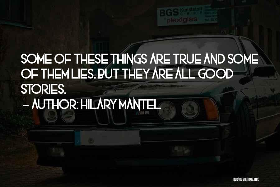 Good Story Book Quotes By Hilary Mantel