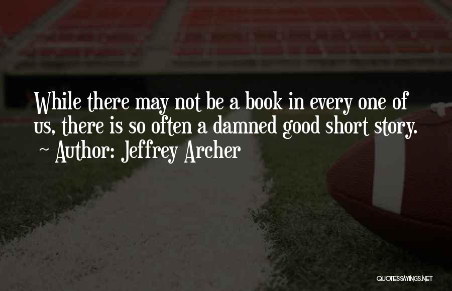Good Story Book Quotes By Jeffrey Archer