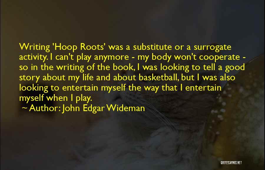 Good Story Book Quotes By John Edgar Wideman
