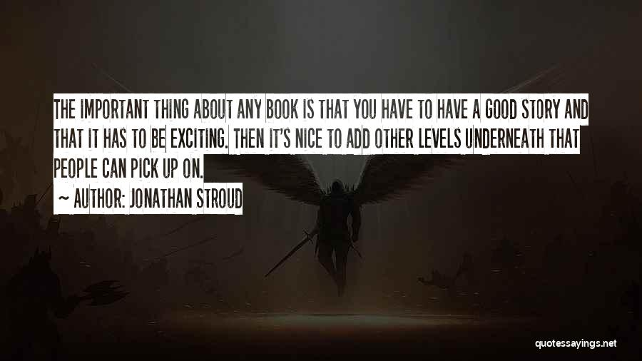 Good Story Book Quotes By Jonathan Stroud