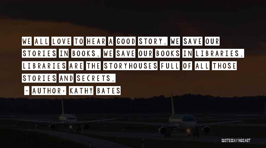 Good Story Book Quotes By Kathy Bates