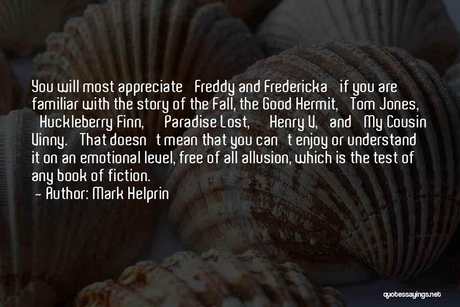 Good Story Book Quotes By Mark Helprin