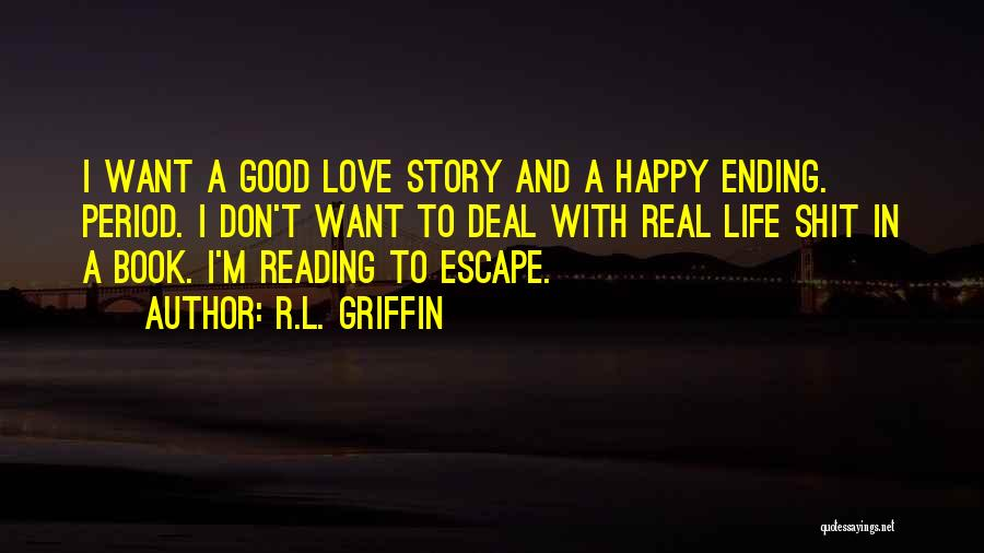 Good Story Book Quotes By R.L. Griffin