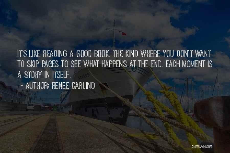 Good Story Book Quotes By Renee Carlino
