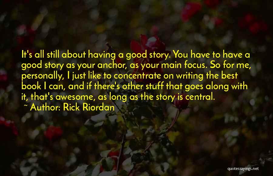 Good Story Book Quotes By Rick Riordan