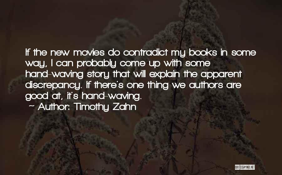 Good Story Book Quotes By Timothy Zahn