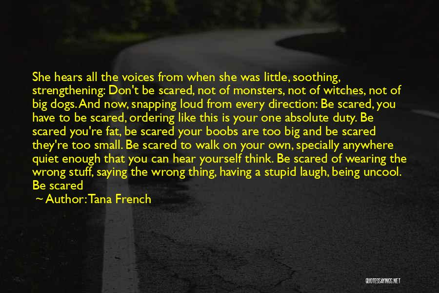 Good Strengthening Quotes By Tana French