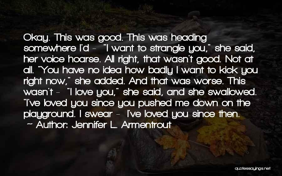 Good Swear Quotes By Jennifer L. Armentrout