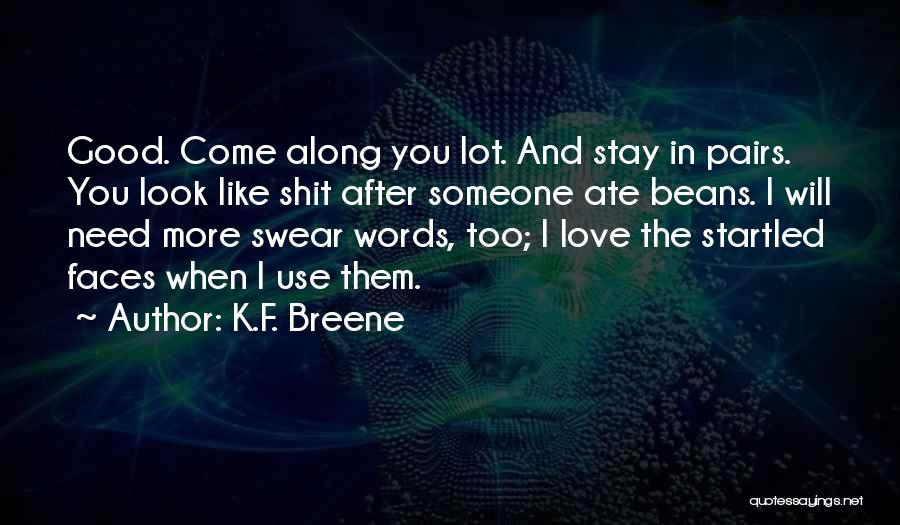 Good Swear Quotes By K.F. Breene