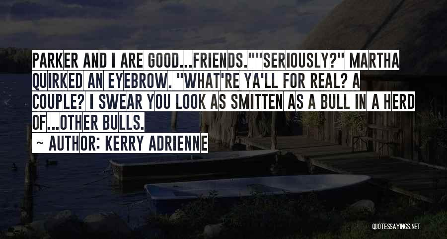 Good Swear Quotes By Kerry Adrienne