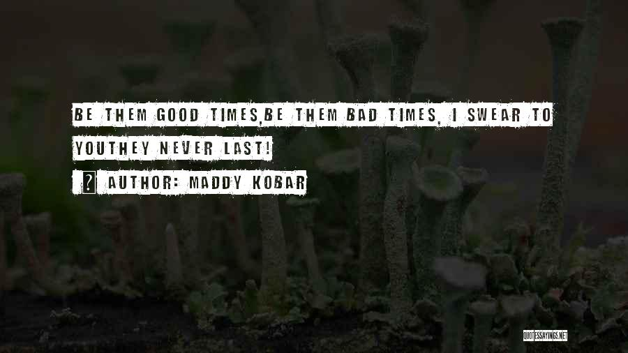 Good Swear Quotes By Maddy Kobar