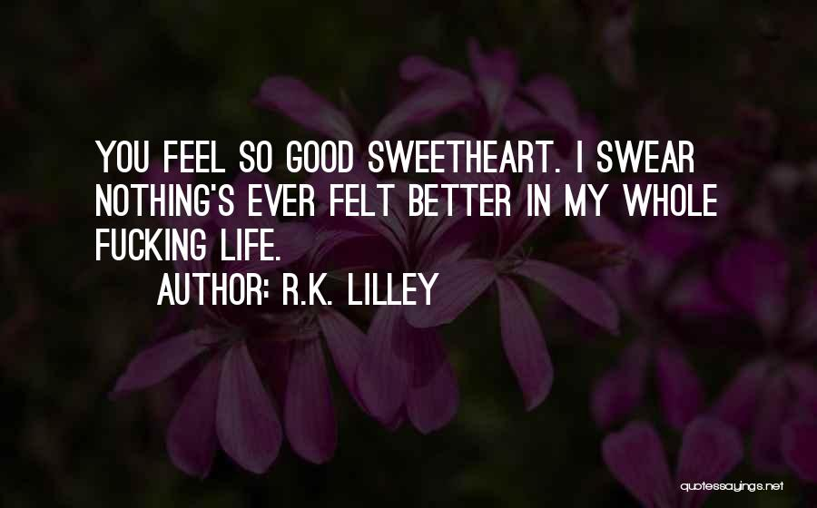 Good Swear Quotes By R.K. Lilley