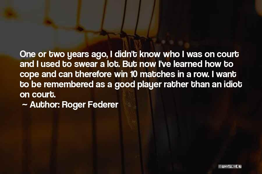 Good Swear Quotes By Roger Federer