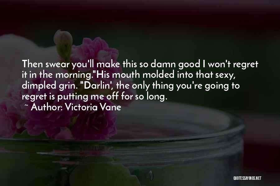Good Swear Quotes By Victoria Vane