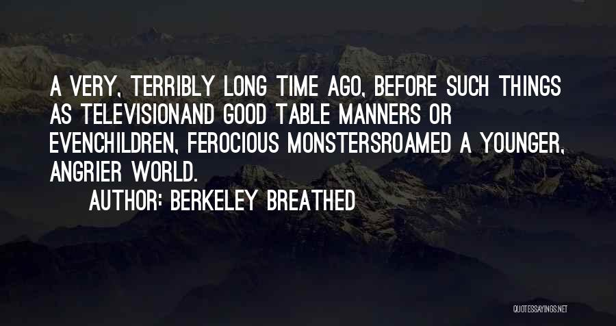 Good Table Manners Quotes By Berkeley Breathed