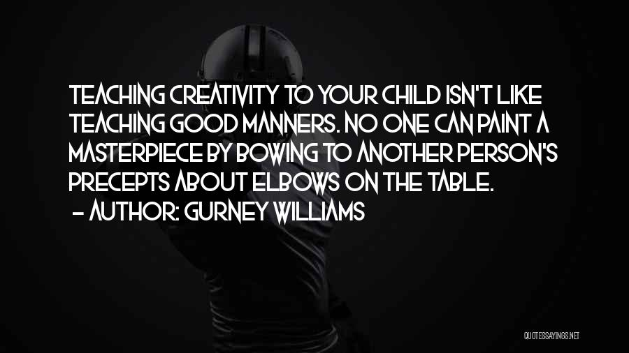 Good Table Manners Quotes By Gurney Williams