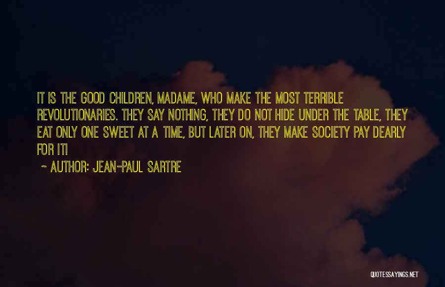 Good Table Manners Quotes By Jean-Paul Sartre