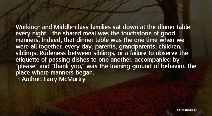 Good Table Manners Quotes By Larry McMurtry