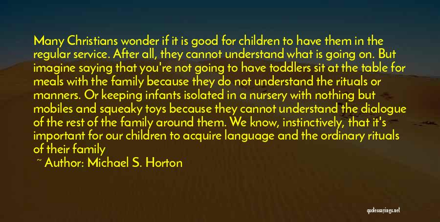 Good Table Manners Quotes By Michael S. Horton