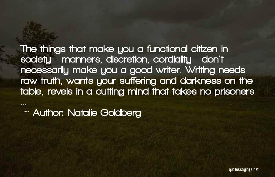 Good Table Manners Quotes By Natalie Goldberg