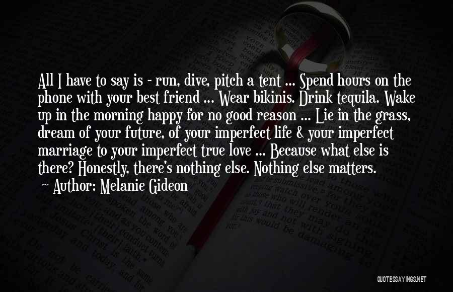Good Tequila Quotes By Melanie Gideon