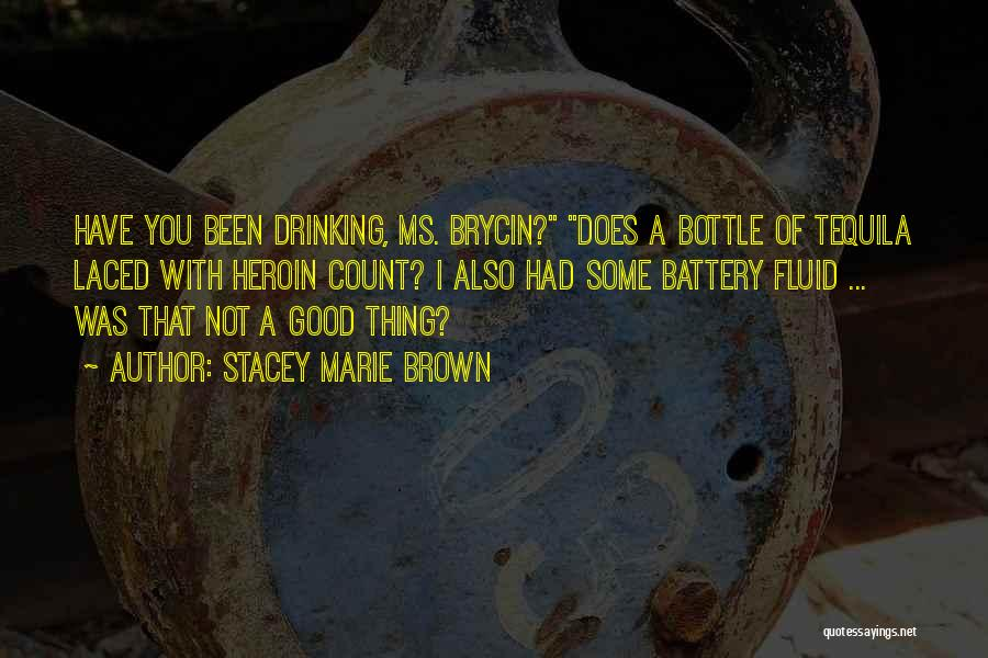 Good Tequila Quotes By Stacey Marie Brown