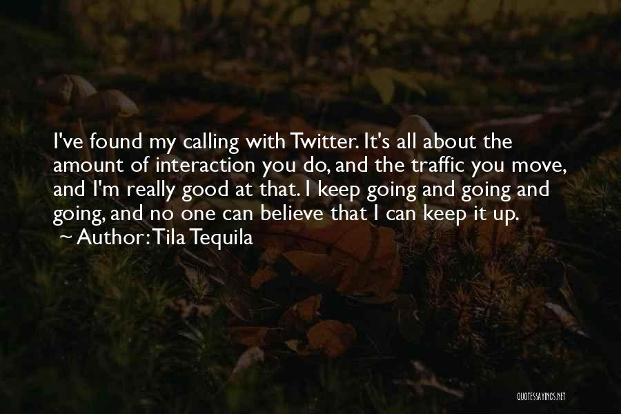 Good Tequila Quotes By Tila Tequila
