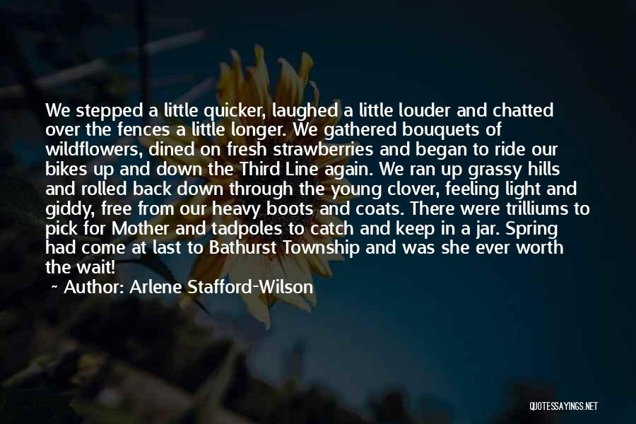 Good Thing Worth Wait Quotes By Arlene Stafford-Wilson