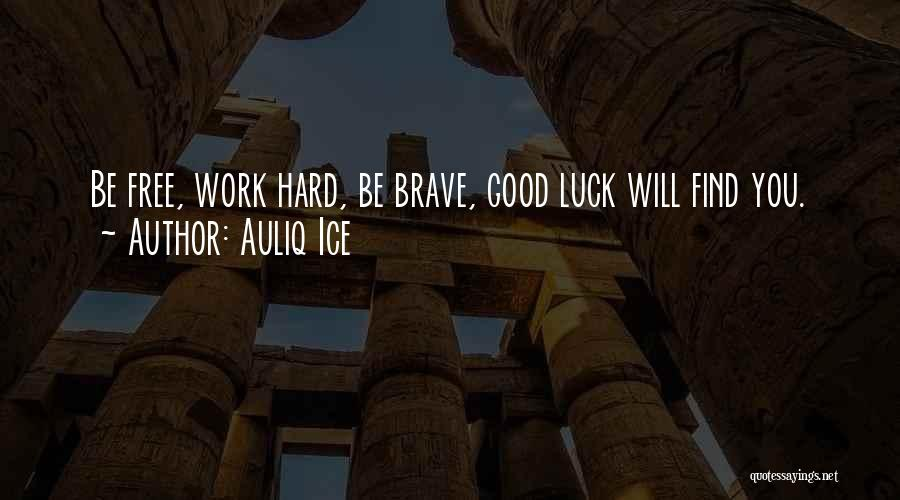 Good Things Are Hard To Find Quotes By Auliq Ice