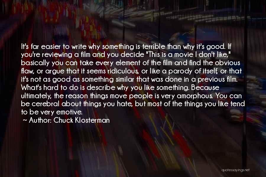 Good Things Are Hard To Find Quotes By Chuck Klosterman
