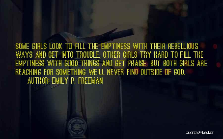 Good Things Are Hard To Find Quotes By Emily P. Freeman