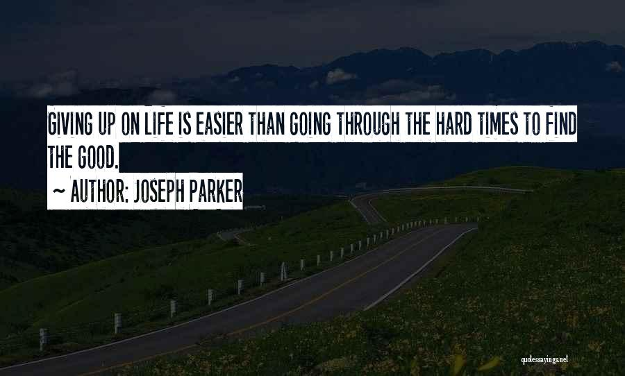 Good Things Are Hard To Find Quotes By Joseph Parker