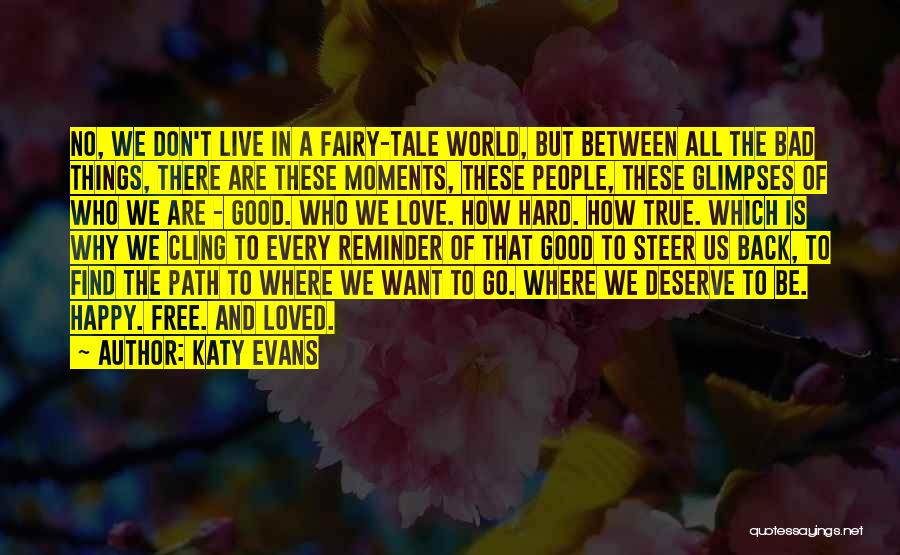 Good Things Are Hard To Find Quotes By Katy Evans