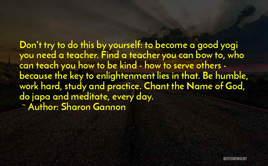 Good Things Are Hard To Find Quotes By Sharon Gannon