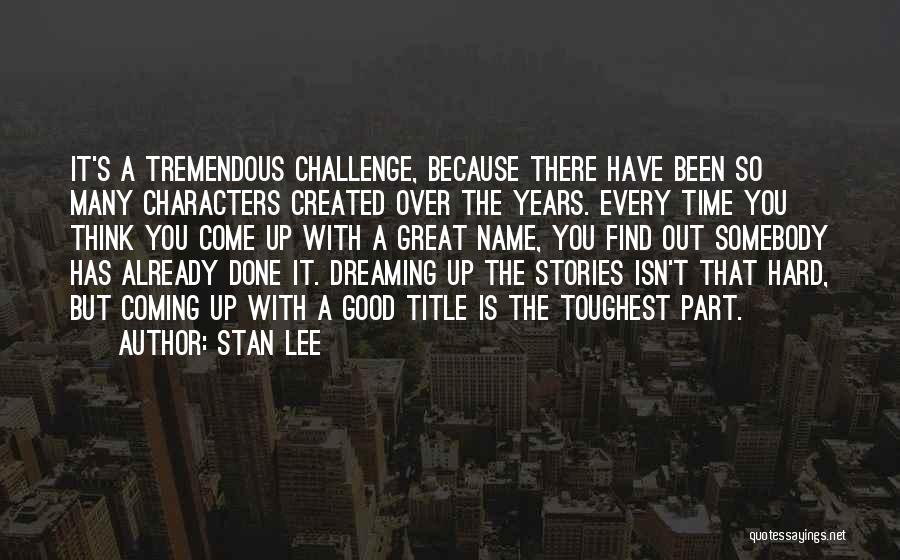 Good Things Are Hard To Find Quotes By Stan Lee
