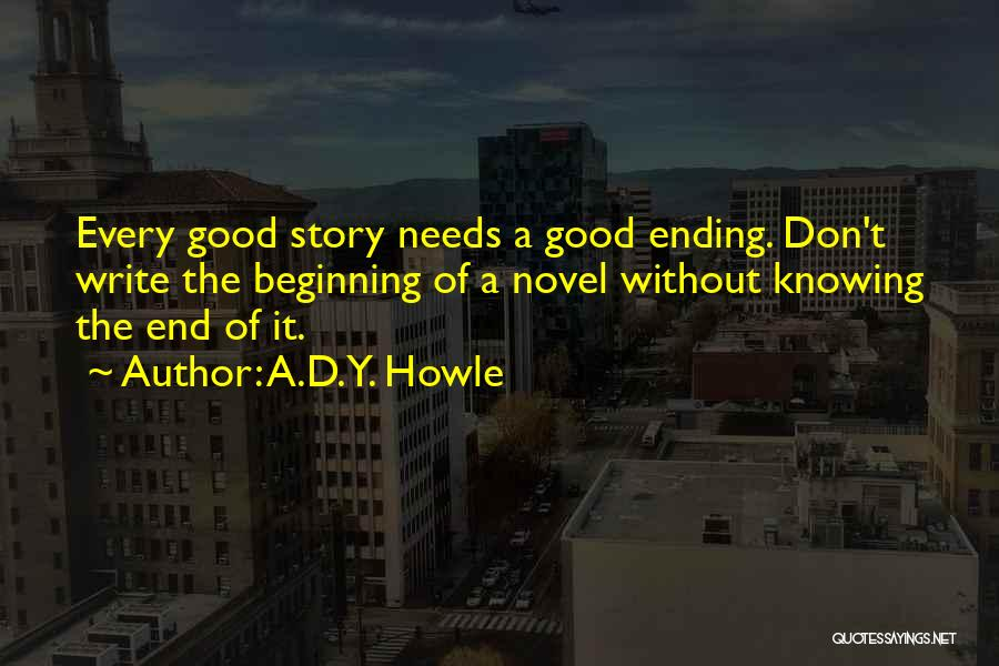 Good Things Come To An End Quotes By A.D.Y. Howle