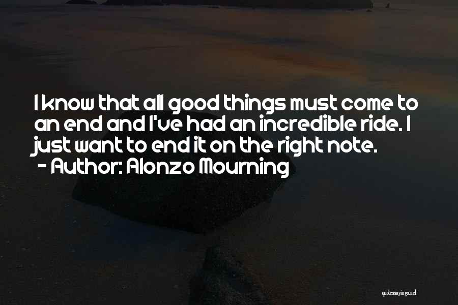 Good Things Come To An End Quotes By Alonzo Mourning