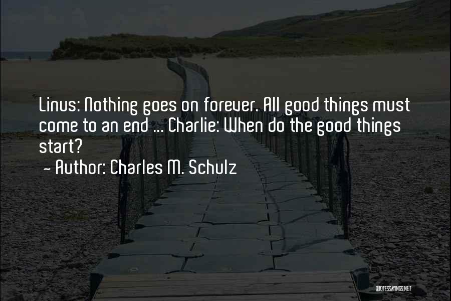 Good Things Come To An End Quotes By Charles M. Schulz