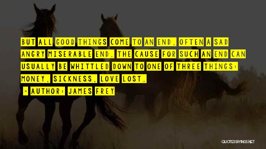 Good Things Come To An End Quotes By James Frey