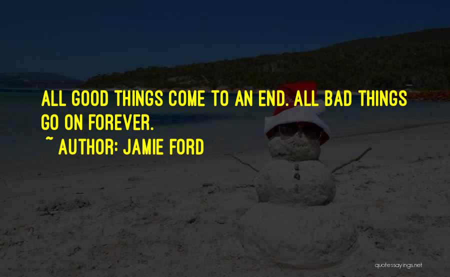 Good Things Come To An End Quotes By Jamie Ford