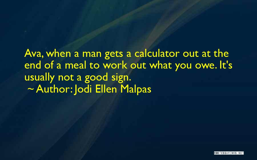 Good Things Come To An End Quotes By Jodi Ellen Malpas