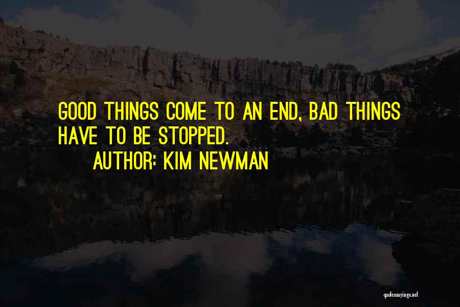 Good Things Come To An End Quotes By Kim Newman