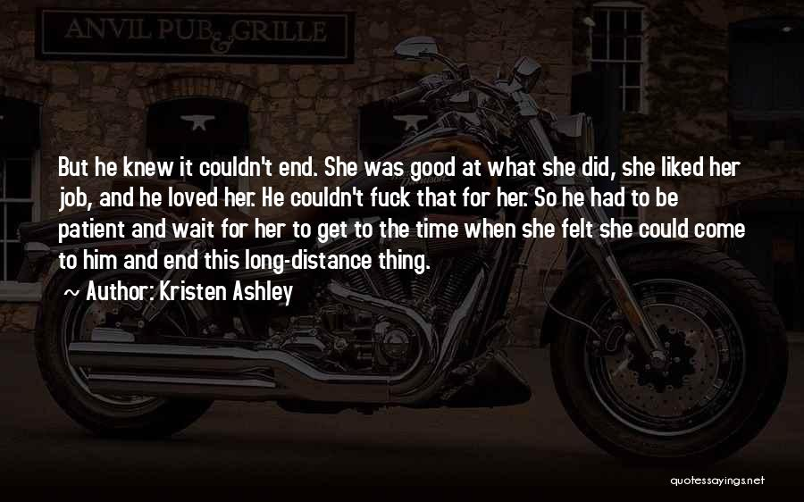 Good Things Come To An End Quotes By Kristen Ashley