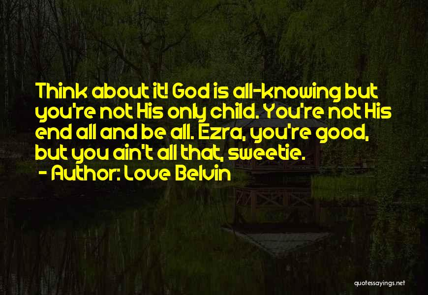 Good Things Come To An End Quotes By Love Belvin