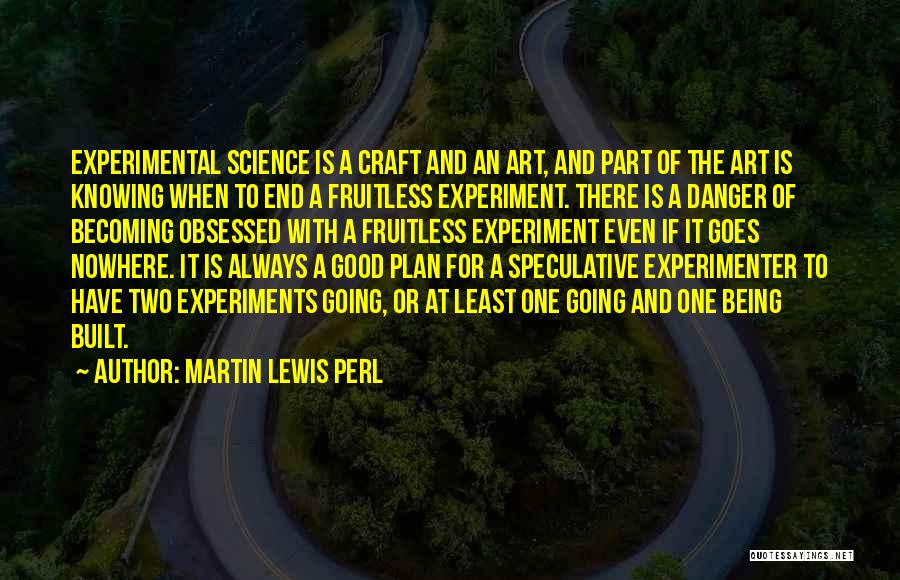 Good Things Come To An End Quotes By Martin Lewis Perl