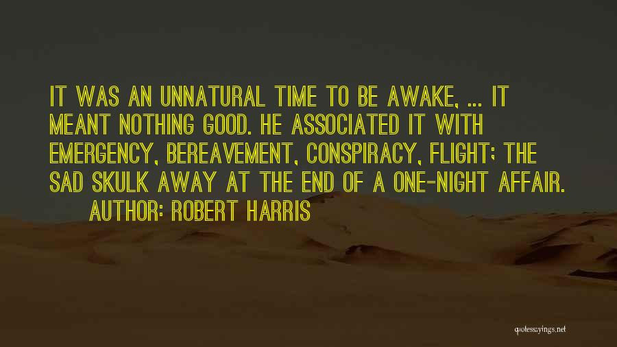 Good Things Come To An End Quotes By Robert Harris
